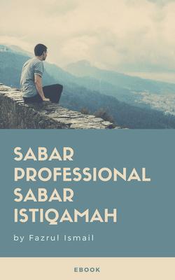 [DOWNLOAD EBOOK PERCUMA] SABAR PROFESSIONAL, SABAR ISTIQAMAH