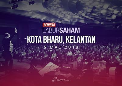 Seminar Labur Saham 2018 @Kota Bharu, Kelantan