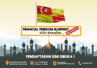 Seminar Kewangan FINANCIAL FREEDOM BLUEPRINT RELOADED - Edisi Khas Ramadhan 2018