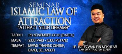 SEMINAR ISLAMIC LAW OF ATTRACTION 2016