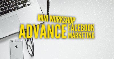 Mini Workshop Advance Facebook Marketing