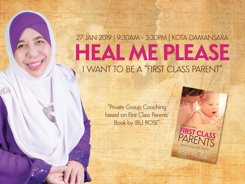 Heal Me Please - I Want To Be A First Class Parents | 27 Jan 2019
