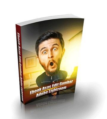 Dapatkan Ebook Asas Edit Gambar Lightroom
