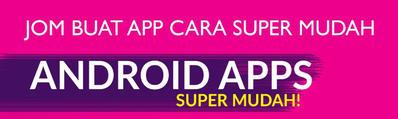 KELAS ADVANCE ANDROID APP SUPER MUDAH