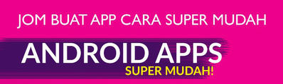 KELAS ADVANCE ANDROID APP SUPER MUDAH SHAH ALAM