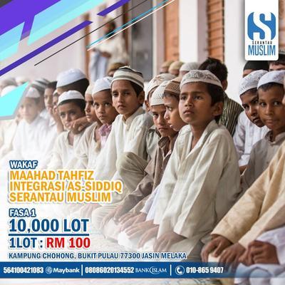 Wakaf Madrasah Tahfiz Integrasi As-Siddiq SERANTAU MUSLIM
