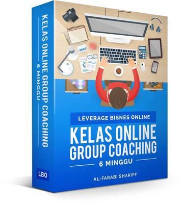 Kelas Online Group Coaching : Leverage Bisnes Online